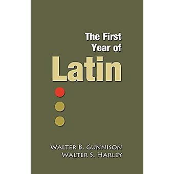 The First Year of Latin by Walter B. Gunnison - 9780979505126 Book