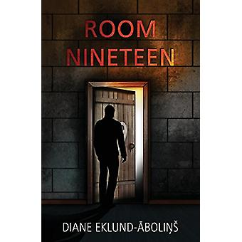 Room Nineteen by Diane Eklund-Abolins - 9780987347336 Book