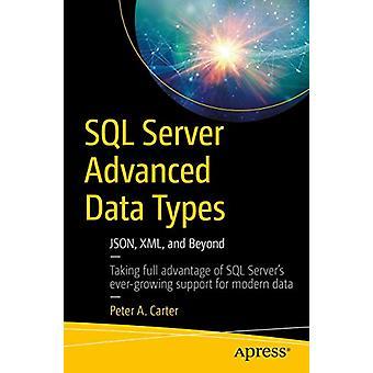 SQL Server Advanced Data Types - JSON - XML - ja Beyond by Peter A.C