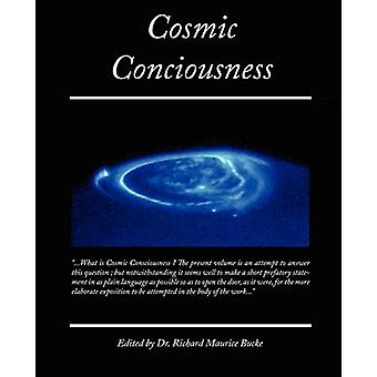 Cosmic Conciousness by Richard Maurice Bucke - 9781605979120 Book