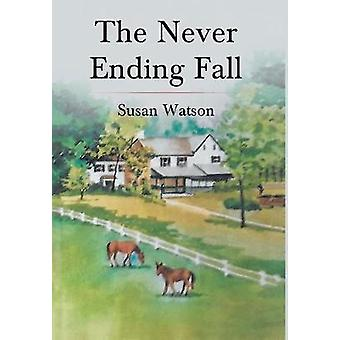 The Never Ending Fall by Susan Watson - 9781641387316 Book