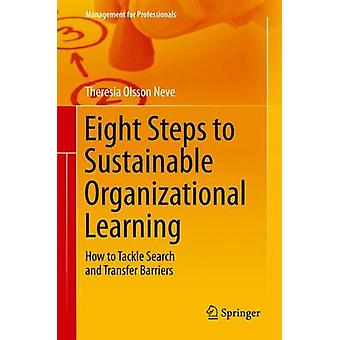 Eight Steps to Sustainable Organizational Learning - How to Tackle Sea