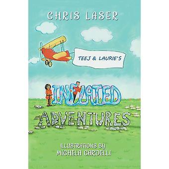 Teej och Lauries uppblåsta äventyr av Chris Laser