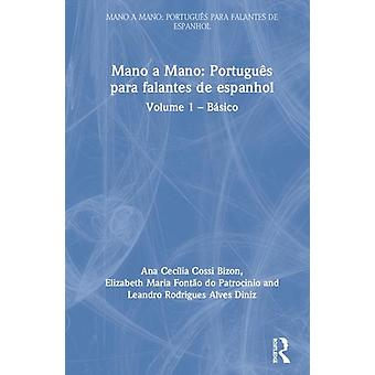 Mano a Mano Portugues para Falantes de Espanhol by Elizabeth Maria Fontao do Patrocinio