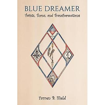 Blue Dreamer Twists Turns and Transformations