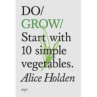 Do Grow by Holden & Alice