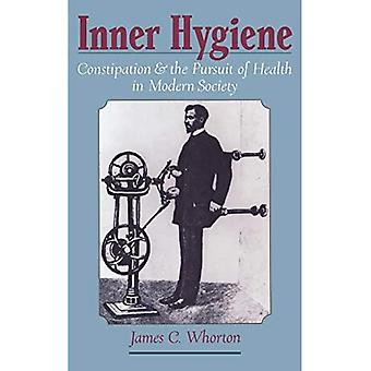 Inner Hygiene : Constipation and the Pursuit of Health in Modern Society