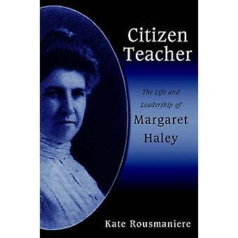 Professor cidadão a vida e liderança de Margaret Haley