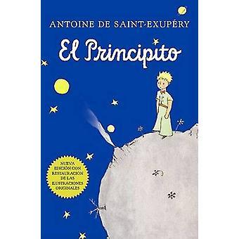 El Principito (Spanish) by Antoine de Saint-Exupery - Bonifacio Del C