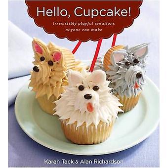 Hello - Cupcake! - Irresistibly Playful Creations Anyone Can Make by K