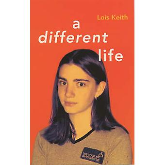 A Different Life by Lois Keith - 9780704349469 Book