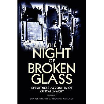 The Night of Broken Glass - Eyewitness Accounts of Kristallnacht by Ut