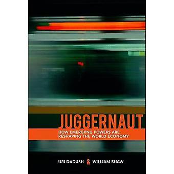 Juggernaut - wie aufstrebende Mächte Globalisierung von Uri Da neu gestalten