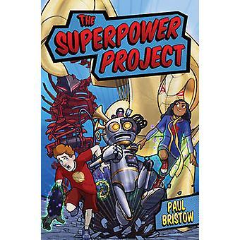 Projektets supermagt af Paul Bristow - 9781782502463 bog