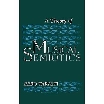 Een theorie van de muzikale semiotiek door Eero Tarasti - 9780253356499 boek