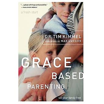 Grace perustuu vanhemmuuden Tim Kimmel - 9780849905483 kirja