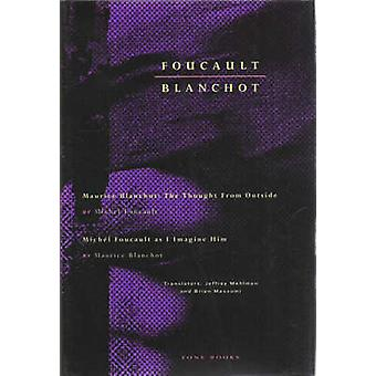 Foucault - Blanchot - Maurice Blanchot - The Thought from Outside - AND