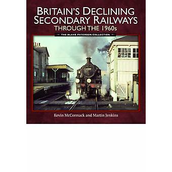 Britannian vähenee toissijainen rautateiden kautta 1960-luvulla - Blake P