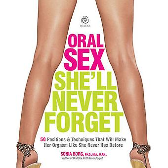 Oral Sex She'll Never Forget - Positions and Techniques That Will Make