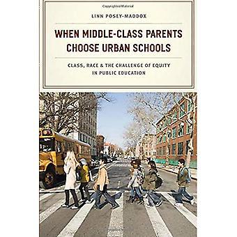 Kun keskiluokan vanhemmat valita kaupunkien kouluissa: Luokan, rodun ja oman julkisen koulutuksen haaste