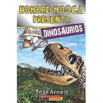 Hombre Mosca Presenta: Dinosaurios (Lector de Scholastic, Nivel 2)