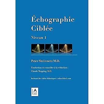 Echographie Ciblee: Niveau 1 [FRE]