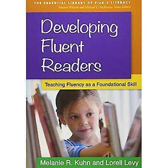 Utveckla flytande läsare: Undervisning flyt som en grundläggande färdighet (väsentliga bibliotek av Prek-2 läskunnighet)