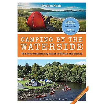 Camping by the Waterside: The Best Campsides by Water in Britain and Ireland (2nd edition)