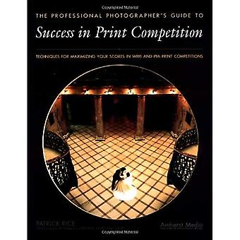 Professional Photographer's Guide To Success In Print Competition (Photot)