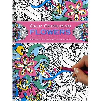 Coloration calme: Fleurs: 100 créations de couleur en
