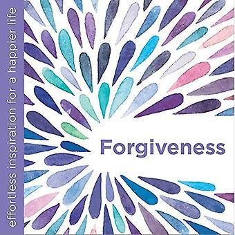 Forgiveness: Effortless Inspiration for a Happier Life (Effortless Inspiration/Happier)