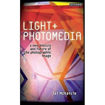 Licht und Photomedia: eine neue Geschichte und Zukunft des fotografischen Bildes (internationale Bibliothek der visuellen Kultur)