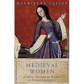 Medieval Women: A Social History of Women in England 450-1500 (Women In History)
