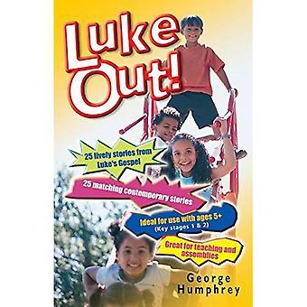 Luke Out!: 25 Lively Stories from Luke's Gospel