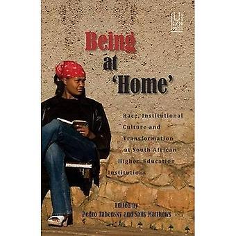 Wordt thuis: Race, institutionele cultuur en transformatie op de Zuid-Afrikaanse hoger-onderwijsinstellingen