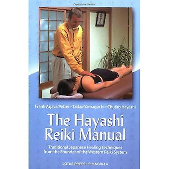 The Hayashi Reiki Manual: Japanese Healing Techniques from the Founder of the Western Reiki System