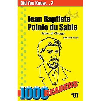 Jean Baptiste Pointe Du Sable: Vater von Chicago