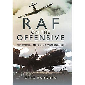 RAF On the Offensive: The Rebirth of Tactical Air Power 1940-1941