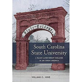 South Carolina State University: En svart Land-Grant College i Jim Crow Amerika