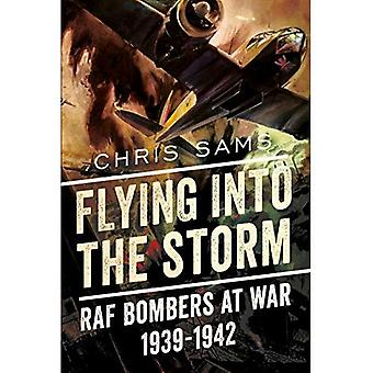 Flying into the Storm: RAF� Bombers at War 1939-1942