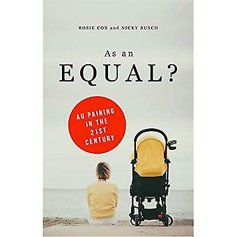 As an Equal?: Au Pairing in the 21st Century