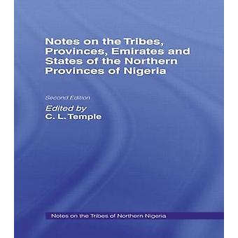 Notes on the Tribes Provinces Emirates and States of the Northern Provinces of Nigeria by Temple & C. L.