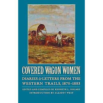 Bâché femmes Volume 10 agendas et lettres depuis les sentiers de l'ouest 18751883 par Duniway & David