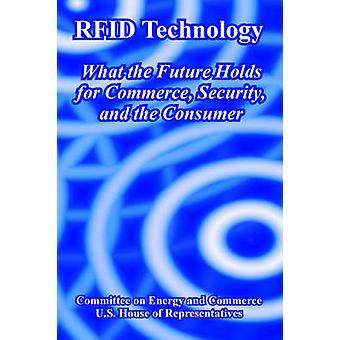 RFID-technologie wat de toekomstige geldt voor Commerce veiligheid en de consument door de Commissie energie en handel