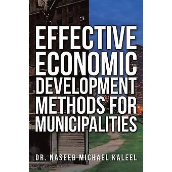EFFECTIVE ECONOMIC DEVELOPMENT METHODS FOR MUNICIPALITIES by Kaleel & Dr. Naseeb Michael