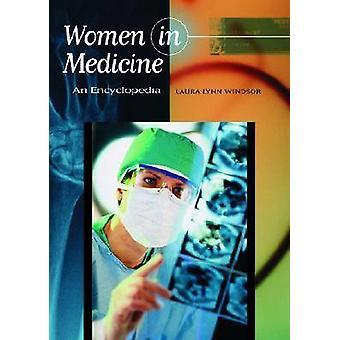 Women in Medicine An Encyclopedia by Windsor & Laura