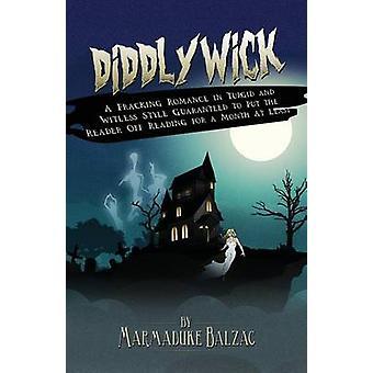 Diddlywick by Balzac & Marmaduke