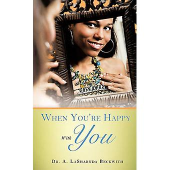 When Youre Happy With You by Beckwith & Dr. A. LaSharnda