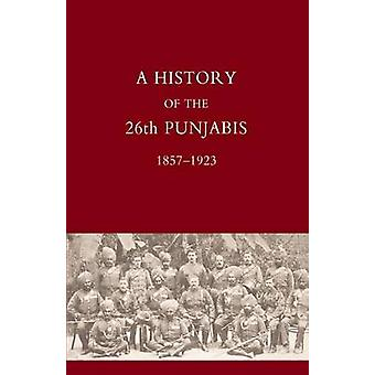 HISTORY OF THE 26TH PUNJABIS 18571923 by Col P. S. Stoney & Lieut