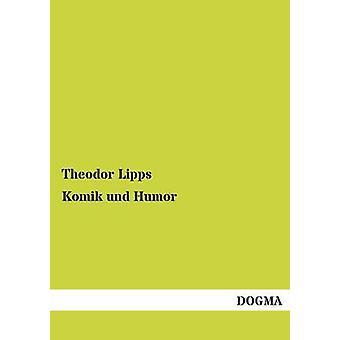 Komik Und Humor by Lipps & Theodor